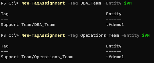 DBA_Team  Tag  Support  Tag  Support  New—TagAssignment —Tag  Team/DBA_Team  New—TagAssignment —Tag  Team/Operations_Team  -Entity $VM  Entity  tfdemol  Operations_Team —Entity $VM  Entity  tfdemol